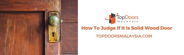 How To Judge If It Is Solid Wood Door