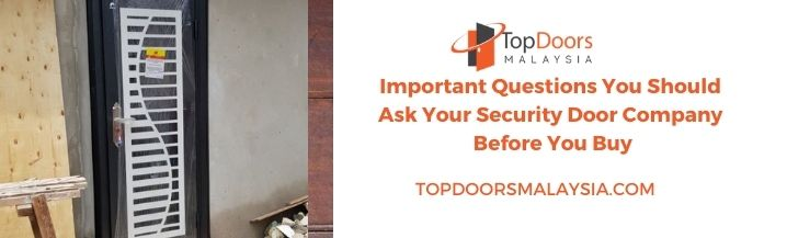Questions To Ask a Security Door Company Before You Buy
