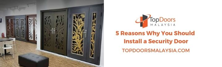 Reasons Why Should Install Security Door