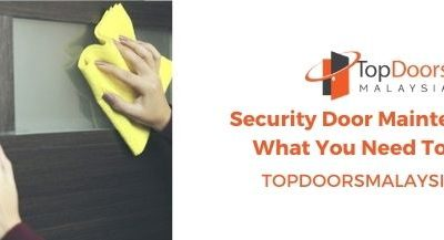 Security Door Maintenance –  What You Need To Know