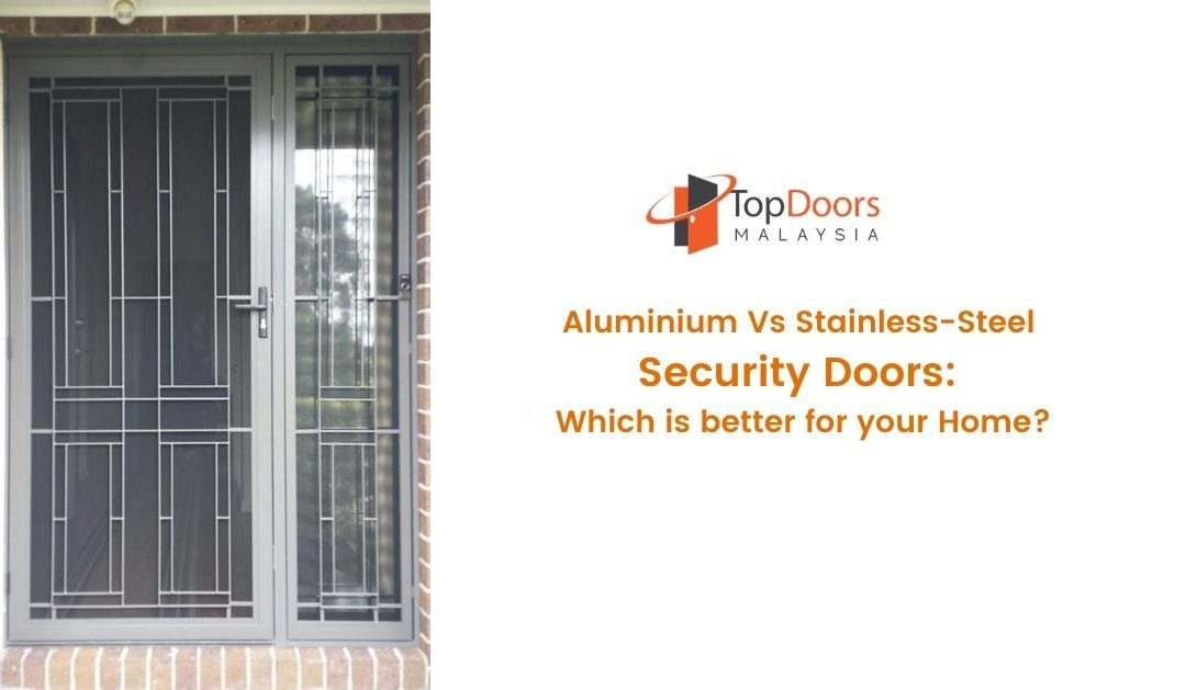 Aluminium Vs Stainless-Steel Security Doors Featured Image