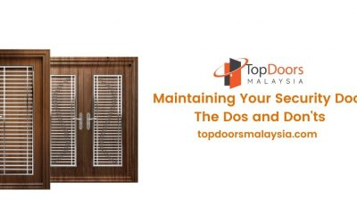 Maintaining Your Security Door – The Dos and Don'ts